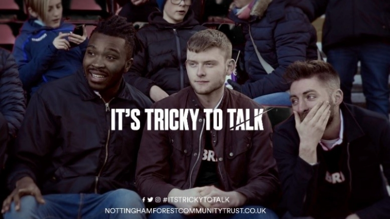 Nottingham Forest 'It's Tricky to Talk' Campaign